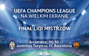 Finał Ligi Mistrzów UEFA - Juventus FC - FC Barcelona  na wielkim ekranie 6 czerwca tylko w Multikinie_Plakat