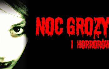 Noc Grozy i Horrorów 21 Sierpień