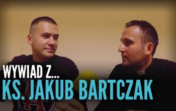 Ks. Jakub Bartczak x wywiad